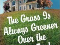 The Grass is Always Greener………